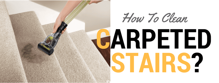 How To Clean The Carpeted Stairs Effectively
