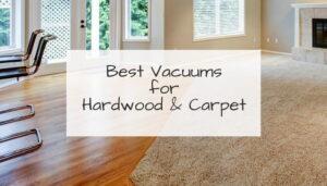 best vacuum for carpet and hardwood