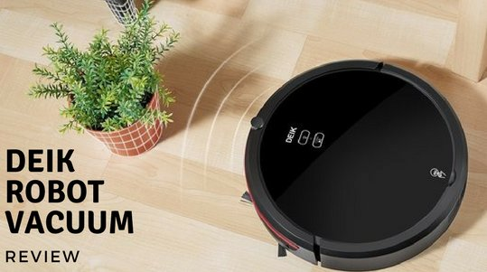 Deik Robot Vacuum Cleaner Review