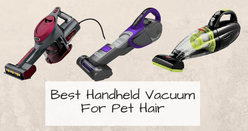 The 8 Best Handheld Vacuums For Pet Hair To Buy In 2019