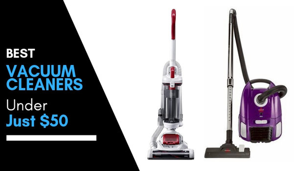 Best vacuum cleaners under $50