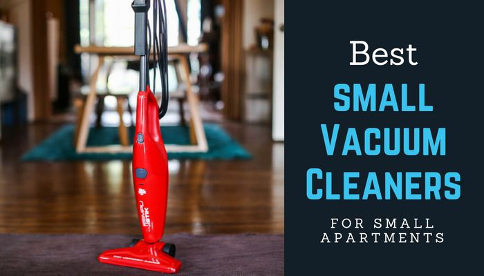 Best Vacuums For Small Apartments 2018 [That Saves Space]