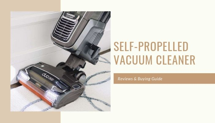 Self Propelled Vacuum Cleaner Reviews